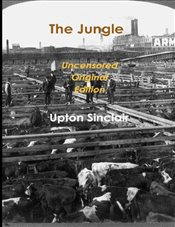 Jungle : Uncensored Original Edition - Sinclair, Upton