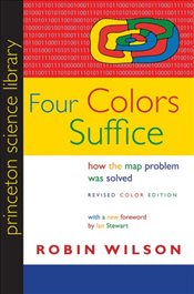 Four Colors Suffice : How the Map Problem Was Solved  - Wilson, Robin