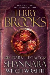 Witch Wraith: The Dark Legacy of Shannara - Brooks, Terry