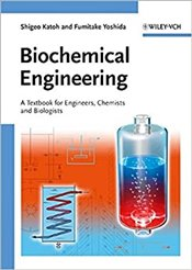 Biochemical Engineering : A Textbook for Engineers, Chemists and Biologists - Katoh, Shigeo