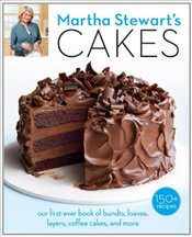 Martha Stewarts Cakes: 150 Recipes for Layer Cakes, Loaves, Bundts, Cheesecakes, Icebox Cakes, and  - Martha Stewart Living