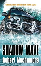 Cherub 12 : Shadow Wave - Muchamore, Robert