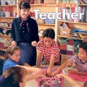I Want to Be a Teacher (I Want to Be (Firefly Paperback)) - Liebman, Dan