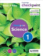 Cambridge Checkpoint Science: Students Book Bk. 1 - Riley, Peter D.