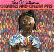 Cherries and Cherry Pits - Williams, Vera B.