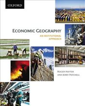 Economic Geography : An Institutional Approach - Hayter, Roger