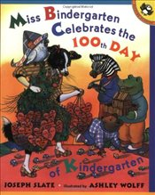 Miss Bindergarten Celebrates the 100th Day of Kindergarten (Miss Bindergarten Books) - Slate, Joseph