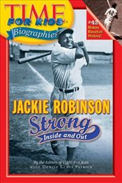 Jackie Robinson : Strong Inside and Out : Time for Kids Biographies - Time-Life Books