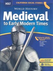 Calfornia Holt Social Studies : World History Medieval to Early Modern Times - Burstein, Stanley M.