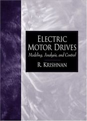 Electric Motor Drives: Modeling, Analysis, and Control - Krishnan, R