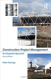 Construction Project Management 2E : An Integrated Approach - Fewings, Peter