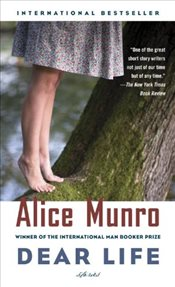 Dear Life : Stories - Munro, Alice