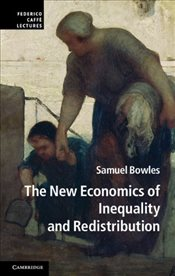 New Economics of Inequality and Redistribution - Bowles, Samuel