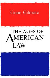 Ages of American Law - Gilmore, Grant