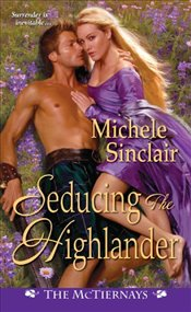 Seducing The Highlander : The Mctiernays - Sinclair, Michele