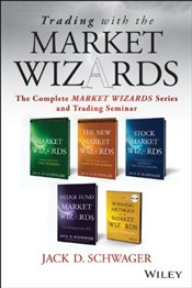 Trading with the Market Wizards: The Complete Market Wizards Series and Trading Seminar (Wiley Tradi - Schwager, Jack D.