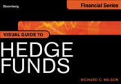 Visual Guide to Hedge Funds - Wilson, Richard C.