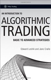 Introduction to Algorithmic Trading: Basic to Advanced Strategies - Leshik, Edward