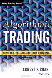 Algorithmic Trading: Winning Strategies and Their Rationale - Chan, Ernie
