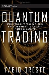 Quantum Trading: Using Principles of Modern Physics to Forecast the Financial Markets  - Oreste, Fabio
