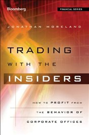 Trading with the Insiders: How to Profit from the Stock Trading of Corporate Officers - Moreland, Jonathan