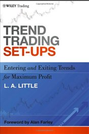 Trend Trading Set-Ups: Entering and Exiting Trends for Maximum Profit  - Little, L. A.