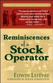 Reminiscences of a Stock Operator: Wiley Investment Classic Series - Lefevre, Edwin