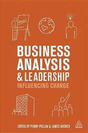 Business Analysis and Leadership: Influencing Change - Puller, Penny