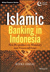 Islamic Banking in Indonesia: New Perspectives on Monetary and Financial Issues  - Ismal, Rifki