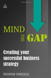 Mind the Gap: Creating Your Successful Business Strategy - Schofield, Susannah