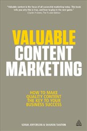 Valuable Content Marketing: How to Make Quality Content the Key to Your Business Success - Jefferson, Sonja