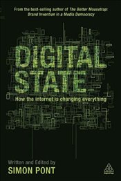 Digital State: How the Internet is Changing Everything - Pont, Simon