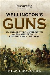 Wellingtons Guns - Lipscombe, Nick
