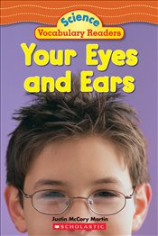 Your Eyes and Ears : Science Vocabulary Readers - Martin, Justin McCory
