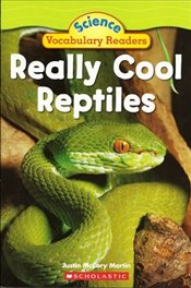 Really Cool Reptiles : Science Vocabulary Readers - Martin, Justin McCory
