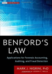 Benfords Law: Applications for Forensic Accounting, Auditing, and Fraud Detection - Nigrini, Mark