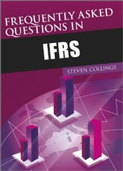 Frequently Asked Questions on IFRS - Collings, Steven