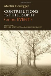Contributions to Philosophy : Of the Event - Heidegger, Martin
