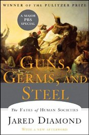 Guns Germs and Steel : The Fates of Human Societies - Diamond, Jared
