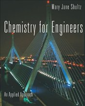 Chemistry for Engineers : An Applied Approach - Shultz, Mary Jane