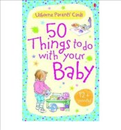 50 Things to Do with Your Baby 12 Months + - Young, Caroline