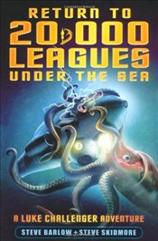 Return to 20, 000 Leagues Under the Sea (Luke Challenger Book 2) - Barlow, Steve