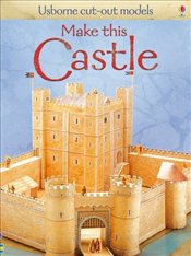 Make this Castle : Usborne Cut-out Models - Ashman, Iain