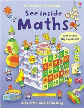 See Inside Maths : An Usborne Flap Book - Frith, Alex