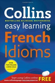Collins Easy Learning French Idioms -