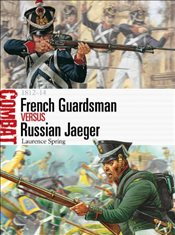 French Guardsman Vs Russian Jaeger : 1812 - 1814 - Spring, Laurence