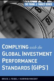 Complying with the Global Investment Performance Standards (GIPS) - Feibel, Bruce J.