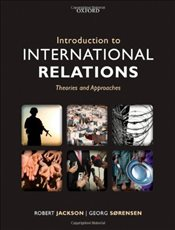 Introduction to International Relations: Theories and Approaches - Jackson, Robert