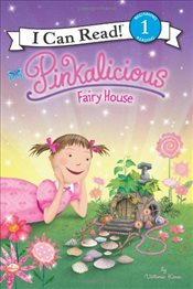 Pinkalicious : Fairy House (I Can Read - Level 1) - Kann, Victoria