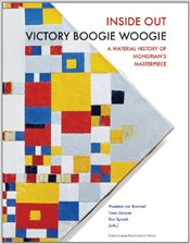 Inside Out Victory Boogie Woogie: A Material History of Mondrians Masterpiece (RCE Publications) - Bommel, Maarten van